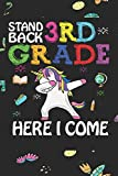 Stand Back 3rd Grade Here I Come: Back To School Gift Unicorn Notebook for Girls & Kids To Write Goals, Ideas & Thoughts, Writing, Notes, Doodling