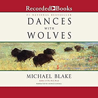 Dances with Wolves                   By:                                                                                                                                 Michael Blake                               Narrated by:                                                                                                                                 George Guidall                      Length: 9 hrs and 10 mins     55 ratings     Overall 4.7