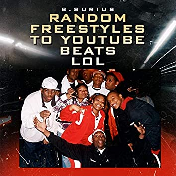 Random Freestyles to Youtube Beats Lol
