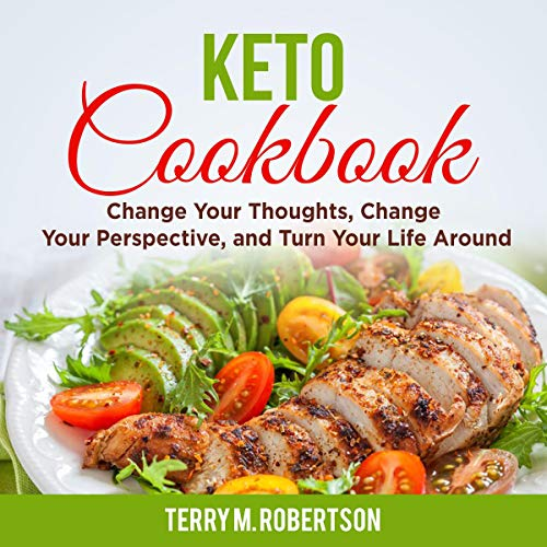 Keto Cookbook: The Step by Step Guide to Living the Ketogenic Lifestyle, Including Keto Meal Plan & Food List  audiobook cover art