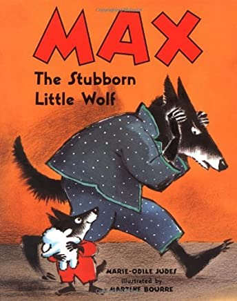 Max, the Stubborn Little Wolf by Marie-Odile Judes (1-Jan-2001) Hardcover