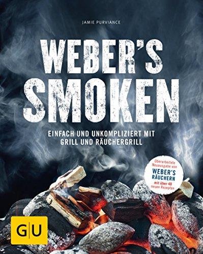 Weber's Smoken: Einfach und unkompliziert mit Grill und Räuchergrill