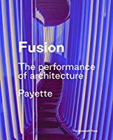 Fusion: The Performance of Architecture