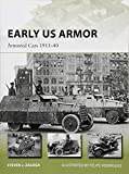 Early US Armor: Armored Cars 1915?40 (New Vanguard, Band 254) - Steven J. Zaloga