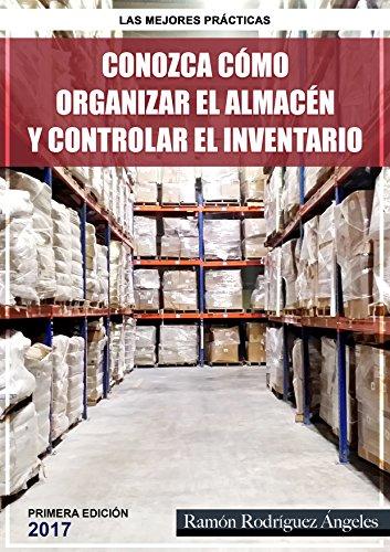 Conozca cómo organizar el almacén y controlar el inventario