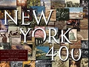 New York 400: A Visual History of America's Greatest City with Images from The Museum of the City of New York