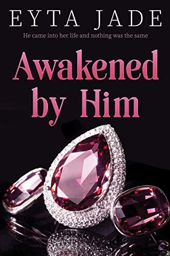 Awakened by Him (Zinklaus Duet Book 1) by [Eyta Jade]