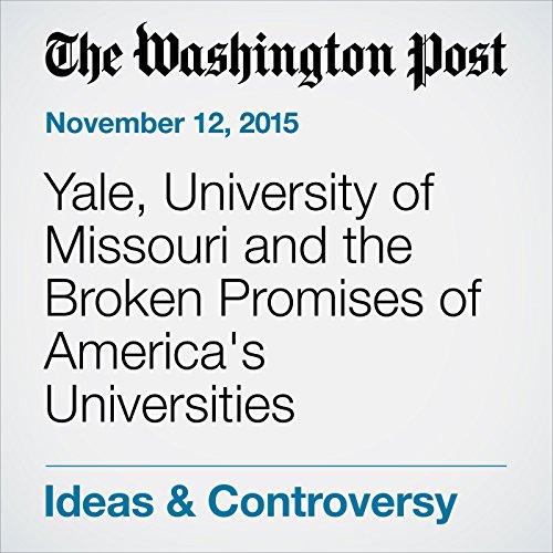 Yale, University of Missouri and the Broken Promises of America's Universities audiobook cover art