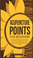 Acupuncture Points For Beginners: The science behind how acupuncture helps relieve pain triggers ASMR, reduces stress, anxiety, and improves sleep. discover all its benefits and improve your life
