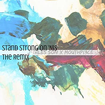 Stand Strong on 'Nis (The Remix) [feat. Mouthpi3ce]