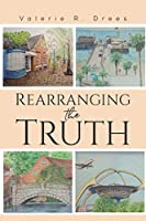 Rearranging the Truth