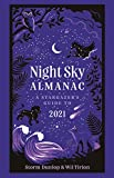 Night Sky Almanac: A Stargazer s Guide to 2021