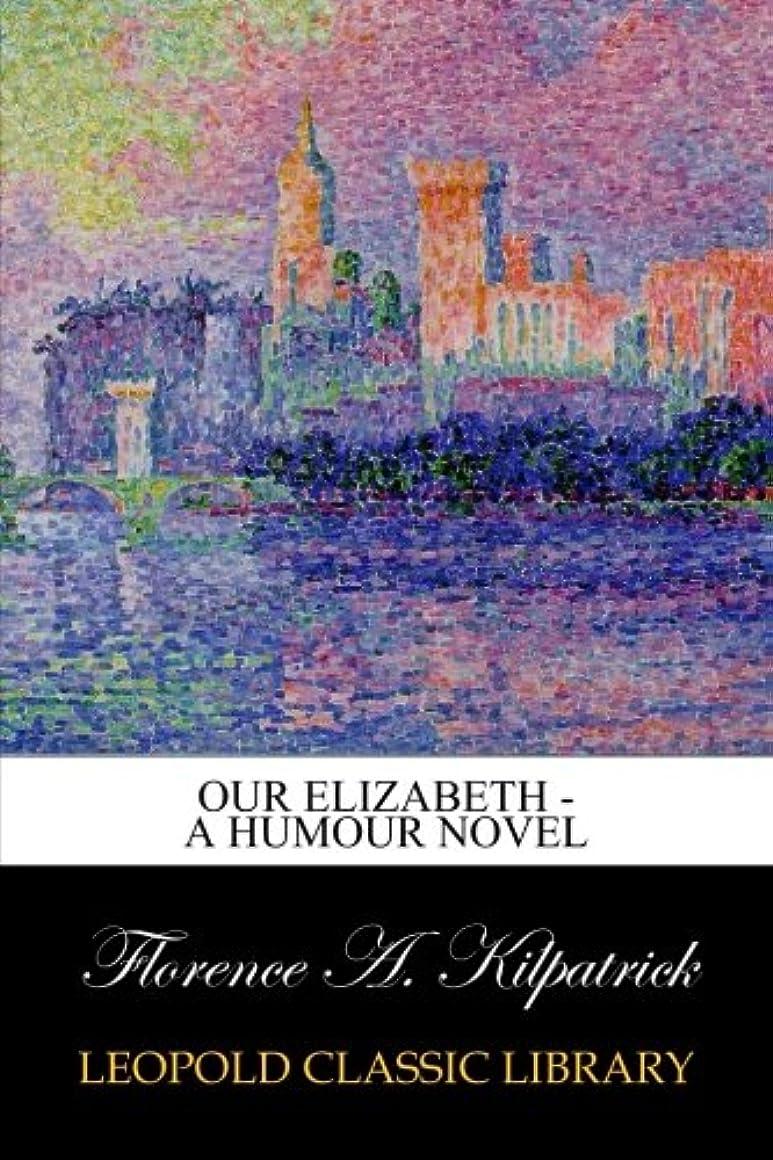 悲劇的な速度バックアップOur Elizabeth - A Humour Novel