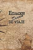 Ecuador Diario De Viaje: 6x9 Diario de viaje I Libreta para listas de tareas I Regalo perfecto para tus vacaciones en Ecuador