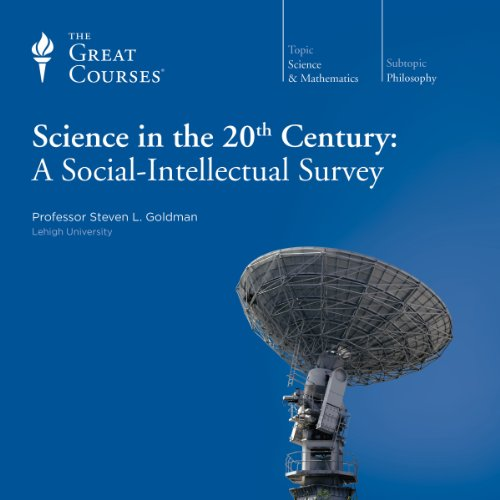 Science in the Twentieth Century: A Social-Intellectual Survey audiobook cover art