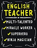 English Teacher Multi-Talented Miracle Worker  Superhero  Ninja Magician: English Teacher Weekly Monthly 2020 Planner Organizer,Calendar Schedule,Inspirational Quotes  Includes Quotes &...