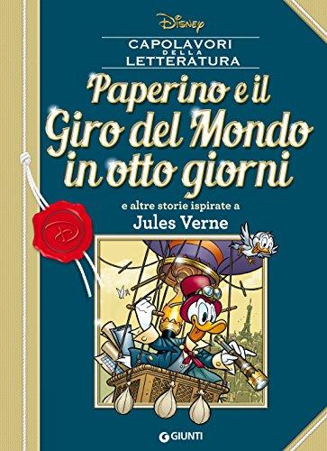 Paperino e il Giro del Mondo in otto giorni: e altre storie ispirate a Jules Verne (Letteratura a fumetti Vol. 9)