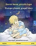 Dormi bene, piccolo lupo – Όνειρα γλυκά, μικρέ λύκε (italiano – greco): Libro per bambini bilinguale