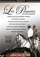 Los Primeros. Vaquero Five. The First Vaqueros