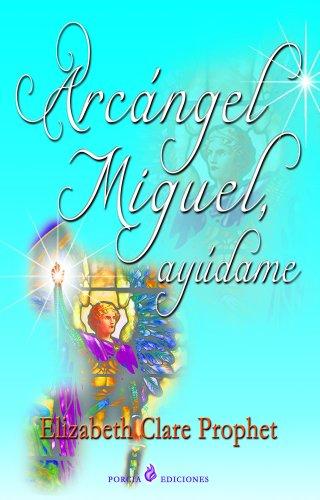 Arcangel Miguel, ayudame