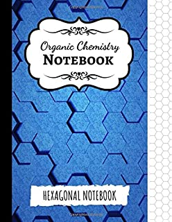 Organic Chemistry Notebook: Hexagonal Graph Paper / Journal / Workbook, 1/4 Inch Hexagons, Gifts For Chemists