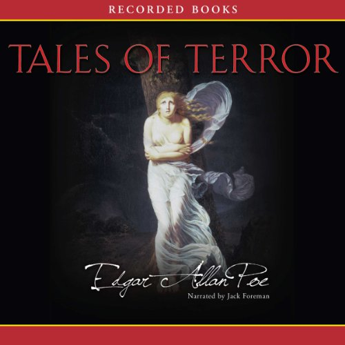 Tales of Terror                   By:                                                                                                                                 Edgar Allan Poe                               Narrated by:                                                                                                                                 Jack Foreman                      Length: 4 hrs and 50 mins     57 ratings     Overall 4.0