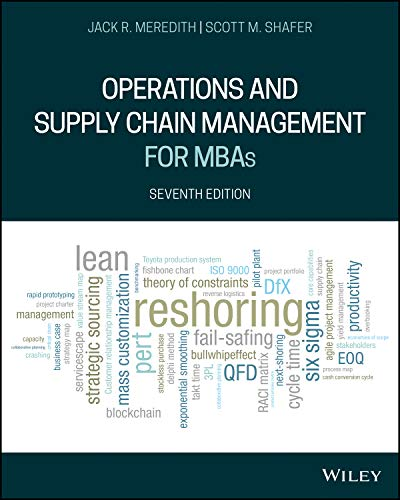 Compare Textbook Prices for Operations and Supply Chain Management for MBAs 7 Edition ISBN 9781119563235 by Meredith, Jack R.,Shafer, Scott M.