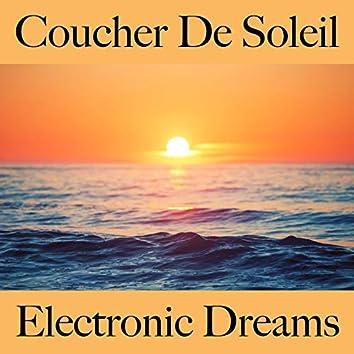 Coucher De Soleil: Electronic Dreams - La Meilleure Musique Pour Se Détendre