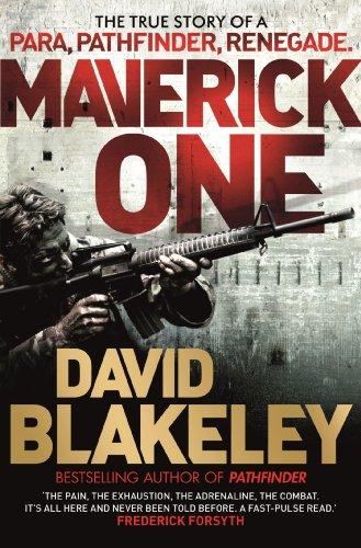 Maverick One: The True Story of a Para, Pathfinder, Renegade (English Edition)
