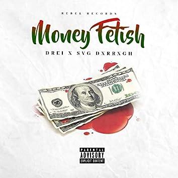 Money Fetish (feat. SVG Dxrrxgh)