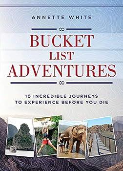 Bucket List Adventures  10 Incredible Journeys to Experience Before You Die