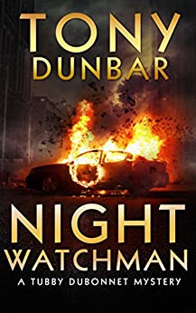 Night Watchman (The Tubby Dubonnet Series Book 8) by [Tony Dunbar]