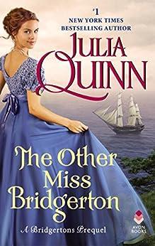 The Other Miss Bridgerton: A Bridgerton Prequel (Rokesbys Series Book 3) by [Julia Quinn]