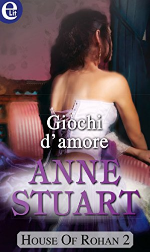 Giochi d'amore (eLit) (House of Rohan Vol. 2)