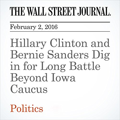 Hillary Clinton and Bernie Sanders Dig in for Long Battle Beyond Iowa Caucus audiobook cover art