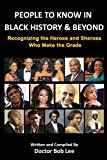 People to Know in Black History & Beyond: Recognizing the Heroes and Sheroes Who Make the Grade