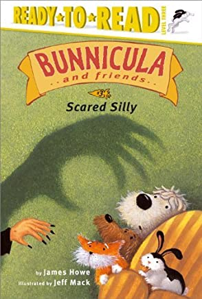 Scared Silly (Bunnicula and Friends) by James Howe (2005-08-01)