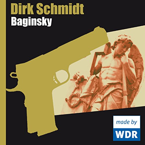 Baginsky                   By:                                                                                                                                 Dirk Schmidt                               Narrated by:                                                                                                                                 Uwe Ochsenknecht,                                                                                        Hans Hallwachs,                                                                                        Matthias Leja,                   and others                 Length: 54 mins     Not rated yet     Overall 0.0
