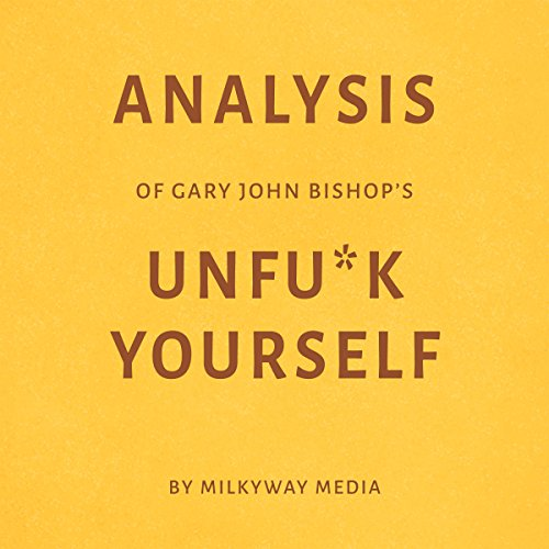 Analysis of Gary John Bishop's Unf--k Yourself audiobook cover art