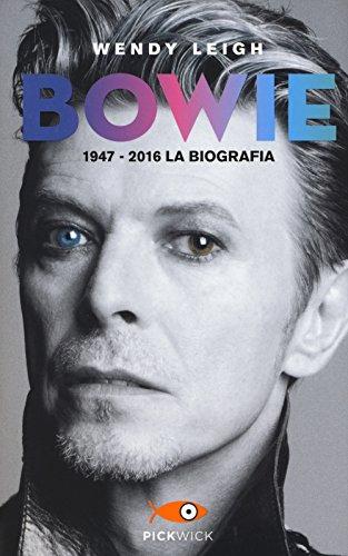 Bowie 1947-2016. La biografia