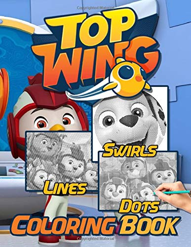 Top Wing Dots Lines Swirls Coloring Book: Top Wing Featuring Enchanting Activity Color Books For Kids And Adults