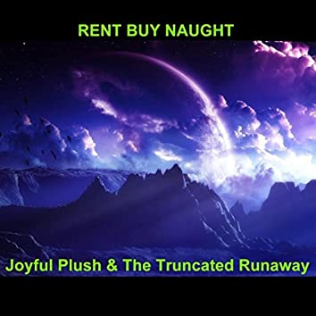Joyful Plush and the Truncated Runaway