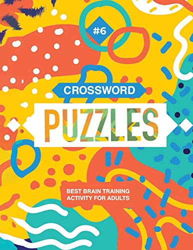 Crossword Puzzles: Best Brain Training Activity For Adults (Sixth Book)