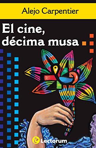 El cine, decima musa (Spanish Edition)