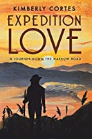 Expedition Love: A Journey Down the Narrow Road