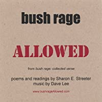 Bush Rage Allowed