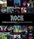 Rock: 101 álbumes emblemáticos de rock