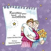 Recettes Pour Faire Des Bébés (French Edition)