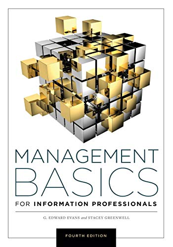 Compare Textbook Prices for Management Basics for Information Professionals 4 Edition ISBN 9780838918739 by Evans, G. Edward,Greenwell, Stacey