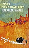 Un Aller Simple (Fiction, poetry & drama) by Didier van Cauwelaert (1996-02-07) - Librairie generale francaise; edition (1996-02-07) - 07/02/1996